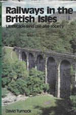 Railways In The British Isles - Landscape, Land Use And Society