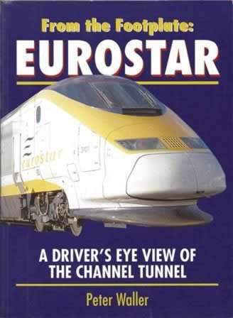 From The Footplate: Eurostar: A Driver's Eye View Of The Channel Tunnel