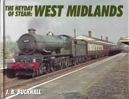 The Heyday Of Steam; West Midlands