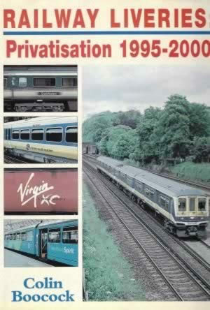 Railway Liveries: Privatisation 1995 - 2000
