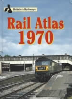 British Railways: Rail Atlas 1970