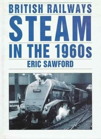 British Railways Steam In The 1960s