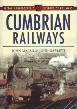 Sutton's Photographic History Of Railways: Cumbrian Railways
