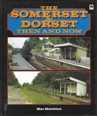 The Somerset & Dorset, Then And Now