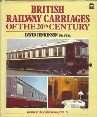 British Railway Carriages Of The Twentieth Century Volume 1: The End Of An Era,1901-22