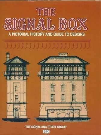 The Signal Box: A Pictorial History and Guide to Designs
