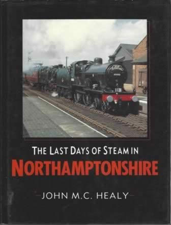 The Last Days Of Steam In Northamptonshire