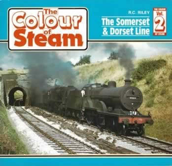 The Colour Of Steam: Volume 2 - The Somerset & Dorset Line