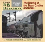 From BR To Beeching: Volume 1 - The Routes Of The Stars,Castles And Kings
