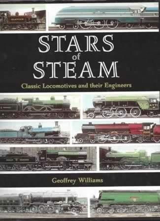 Stars Of Steam: Classic Locomotives And Their Engineers