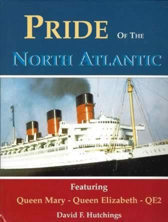 Pride Of The North Atlantic: Featuring Queen Mary - Queen Elizabeth - QE2