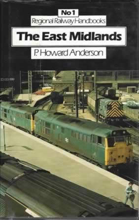 No1 Regional Railway Handbooks - The East Midlands