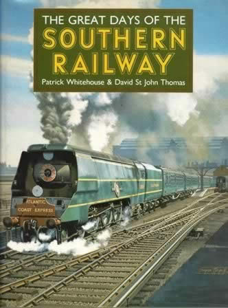 The Great Days Of The Southern Railway
