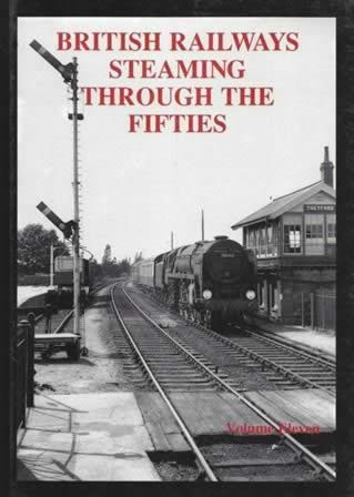 British Railways Steaming Through The Fifties Volume Eleven