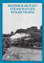 British Railways Steam Hauled Titled Trains