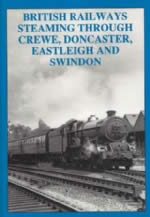 British Railways Steaming Through Crewe,Doncatser,Eastleigh And Swindon