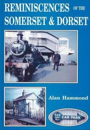 Reminiscences Of The Somerset & Dorset