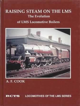 Raising Steam On The LMS - The Evolution Of LMS Locomotive Boilers