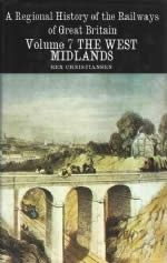 A Regional History of the Railways Of Great Britain Volume 7 The West Midlands