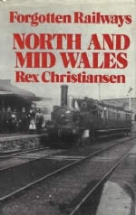 Forgotten Railways North And Mid Wales