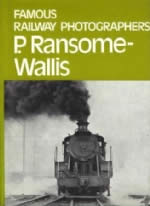 Famous Railway Photographers: P.Ransome Wallis
