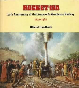 Rocket 150 150th Anniversary Of The Liverpool & Manchester Railway 1830-1980 Official Handbook