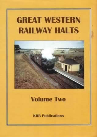 Great Western Railway Halts - Volume Two
