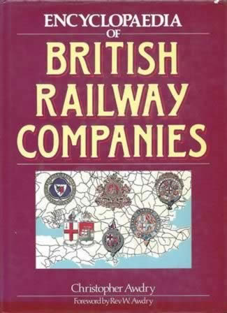 Encyclopaedia Of British Railway Companies