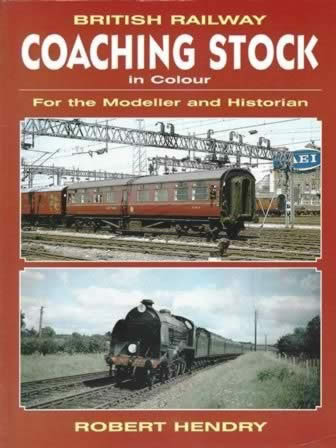 British Railway Coaching Stock In Colour For The Modeller And Historian