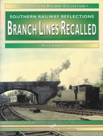 The Southern Railway Collection: Southern Railway Reflections - Branch Lines Recalled - Railway Heritage From The Nostalgia Collection