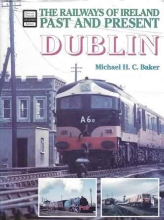 The Railways Of Ireland Past And Present Dublin