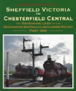 Scenes From The Past: 43 Sheffield Victoria To Chesterfield Central Part 1