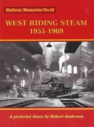 Railway No.16: West Riding Steam 1955-1969