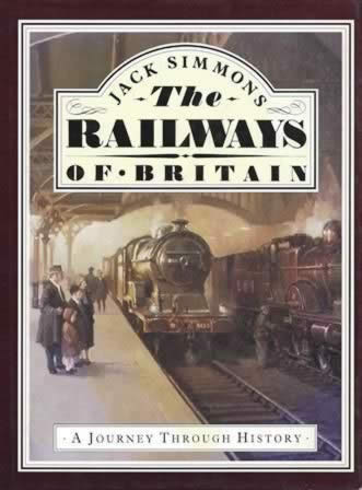 The Railways Of Britain A Journey Through History