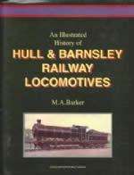 An Illustrated History Of Hull & Barnsley Railway Locomotives