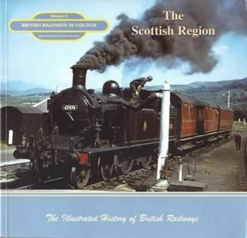 British Railways In Colour Volume 5 The Scottish Region