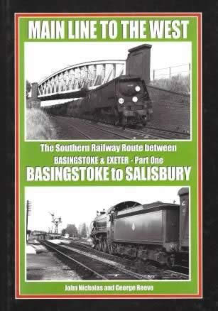 Main Line To The West: The Southern Railway Route Between Basinstoke & Exeter - Part 1, Basingstoke To Salisbury