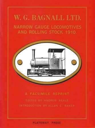 W G Bagnall Ltd: Narrow Gauge Locomotives And Rolling Stock 1910
