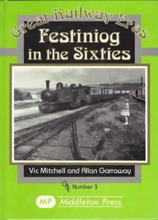 Great Railway Eras: Festiniog In The Sixties - GRE Number 3