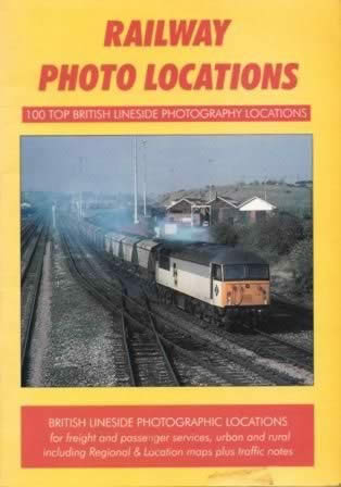 Railway Photo Locations: 100 Top British Lineside Photography Lococations