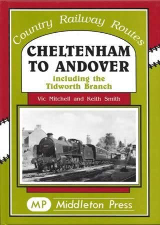 Country Railway Routes: Cheltenham To Andover - Including The Tidworth Branch