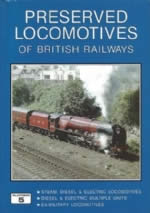 Preserved Locomotives Of British Railways - Steam, Diesel & Electric Locomotives, Diesel & Electric Multiple Units, Ex-Military Locomotives