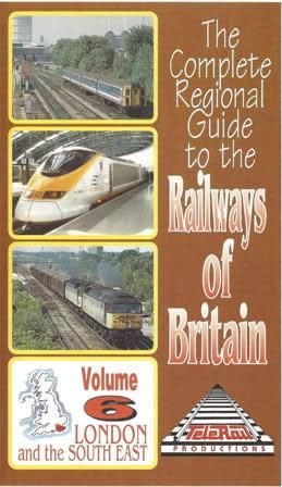 The Complete Regions Guide To The Railways Of Britain Vol 6 - London & The South East
