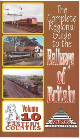 The Complete Regions Guide to the Railways of Britain Vol 10 East Counties
