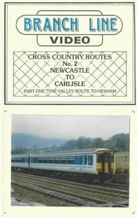 Branchline Videos - Cross Country Routes No 2 Newcastle To Carlisle