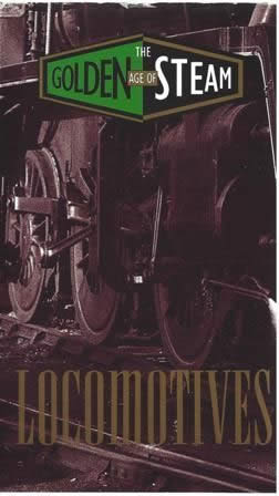 The Golden Age Of Steam - Locomotives