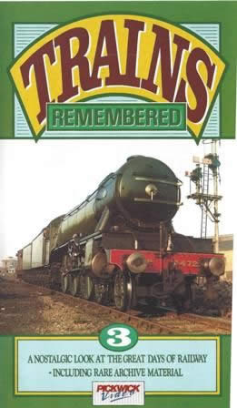 Trains Remembered (Pickwick) Vol 3