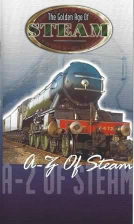 The Golden Age of Steam - A-Z of steam