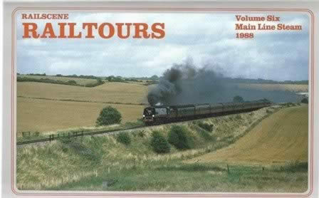 Railscene Railtours Vol 6: Main Line Steam 1988