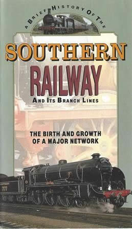 A Brief History Of The Southern Railway & Its Branch Lines; The Birth & Growth Of A Major Network